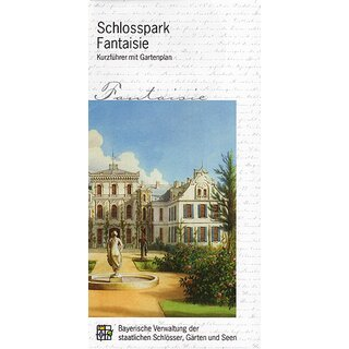 Short guide Schlosspark Fantaisie